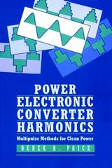 IEEE-35394-7 Power Electronics Converter Harmonics : Multipulse Methods for Clean Power