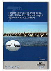 ACI-SP-228 (Volume 1 & 2) Seventh International Symposium on the Utilization of High-Strength/High-Performance Concrete