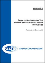 ACI-228.2R-13 Report on Nondestructive Test Methods for Evaluation of Concrete in Structures