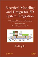 IEEE-62346-6 Electrical Modeling and Design for 3D System Integration: 3D Integrated Circuits and Packaging, Signal Integrity, Power Integrity and EMC