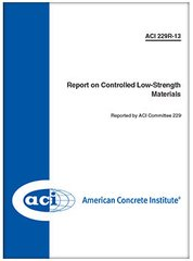 ACI-229R-13 Report on Controlled Low-Strength Materials