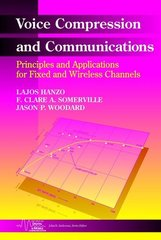 IEEE-15039-8 Voice Compression and Communications: Principles and Applications for Fixed and Wireless Channels
