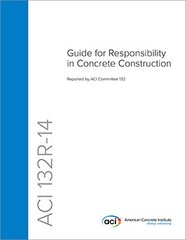 ACI-132R-14 Guide for Responsibility in Concrete Construction