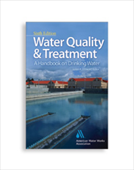 AWWA-10008 Water Quality and Treatment: A Handbook on Drinking Water, Sixth Edition