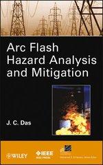 IEEE-16381-8 ARC Flash Hazard Analysis and Mitigation