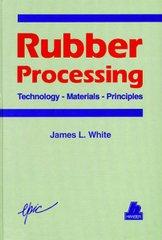 PLASTICS-01656 1995 Rubber Processing: Technology, Materials, and Principles, (Hanser)