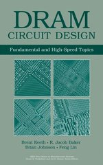 IEEE-18475-2 DRAM Circuit Design: Fundamental and High-Speed Topics, 2nd Edition