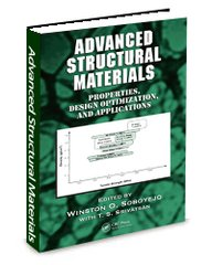 ASM-74760G Advanced Structural Materials: Properties, Design Optimization, and Applications