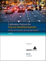 AI-ER-235 Calibration Factors for Polymer-Modified Asphalts, Using M-E Based Design Methods