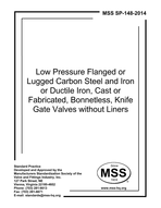 MSS-SP-148-2014 Low Pressure Flanged or Lugged Carbon Steel and Iron or Ductile Iron, Cast or Fabricated, Bonnetless, Knife Gate Valves without Liners