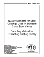 MSS-SP-147-2014 Quality Standard for Steel Castings Used in Standard Class Steel Valves