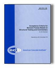 ACI-374.1-05 Acceptance Criteria for Moment Frames Based on Structural Testing and Commentary (Reapproved 2014)