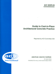 ACI-303R-04: Guide to Cast-in-Place Architectural Concrete Practice