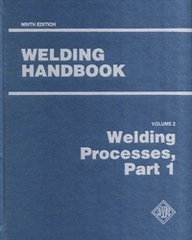 AWS- WHB-2.9 Welding Handbook Volume 2 - Part 1: Welding Processes