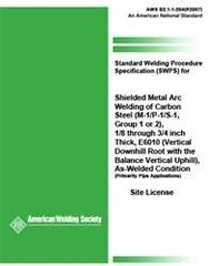 AWS- B2.1-1-204:1996(R2007) Standard Welding Procedure Specification (SWPS) for Shielded Metal Arc Welding of Carbon Steel, M-1/P-1/S-1, Group 1 or 2), 1/8 through 3/4 Inch Thick, E6010 (Vertical Downhill Root With the Balance Vertical Uphill)