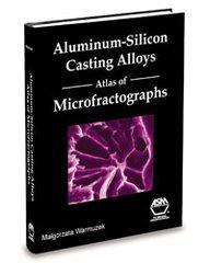 ASM-06993G Aluminum-Silicon Casting Alloys: Atlas of Microfractographs