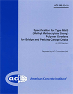 ACI-548.10-10 Specification for Type MMS (Methyl Methacrylate Slurry) Polymer Overlays for Bridge and Parking Garage Decks