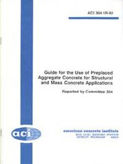 ACI-304.1R-92: Guide for Use of Preplaced Aggregate Concrete for Structural & Mass Concrete Applications (Reapproved 2005)