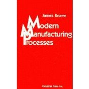 IP-30343 Modern Manufacturing Processes (Video Presentation)