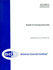 ACI-308R-01 Guide to Curing Concrete (Reapproved 2008)