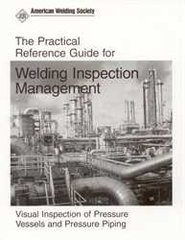 AWS- PRGVT Practical Reference Guide for Welding Inspection Management: Visual Inspection of Pressure Vessels and Pressure Piping