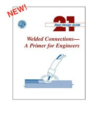 AISC-821-06 Design Guide 21: Welded Connections--A Primer for Engineers