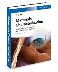ASM-75087G Materials Characterization: Introduction to Microscopic and Spectroscopic Methods, 2nd Edition