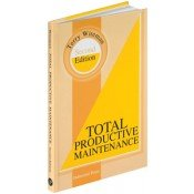 IP-02104 Total Productive Maintenance, Second Edition (Video Presentation Available)
