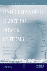 IEEE-48418-0 Understanding Electric Power Systems: An Overview of the Technology, the Marketplace, and Government Regulation, 2nd Edition