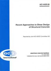 ACI-445R-99 Recent Approaches to Shear Design of Structural Concrete (Reapproved 2009)