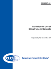 ACI-234R-06: Guide for the Use of Silica Fume in Concrete (Reapproved 2012) (Video Presentation)