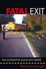 IEEE-69807-4 Fatal Exit: The Automotive Black Box Debate