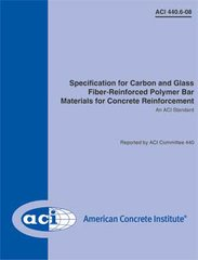 ACI-440.6M-08 Metric Specification for Carbon & Glass Fiber-Reinforced Polymer Bar Materials for Concrete Reinforcement