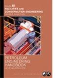 SPE-31161 Petroleum Engineering Handbook, Volume III: Facilities and Construction Engineering