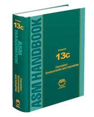 ASM-05145G-13C ASM Handbook Volume 13C: Corrosion: Environments and Industries