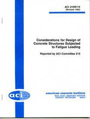 ACI-215R-92: Considerations for Design of Concrete Structures Subjected to Fatigue Loading (Reapproved 1997)