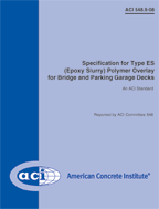 ACI-548.9M-08 Specification for Type ES (Epoxy Slurry) Polymer Overlay for Bridge and Parking Garage Decks (Metric)