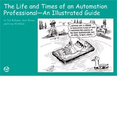 ISA-116193 Life and Times of an Automation Professional - An Illustrated Guide