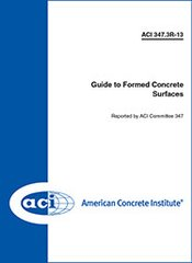 ACI-347.3R-13 Guide to Formed Concrete Surfaces