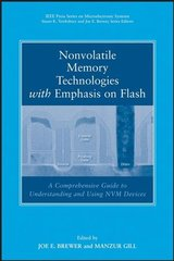 IEEE-77002-2 Nonvolatile Memory Technologies with Emphasis on Flash: A Comprehensive Guide to Understanding and Using Flash Memory Devices