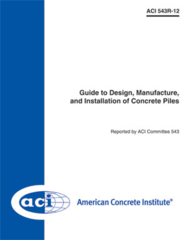 ACI-543R-12 Guide To Design, Manufacture, and Installation of Concrete Piles