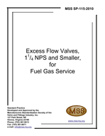 MSS-SP-115-2010 Excess Flow Valves, 1 1/4 NPS and Smaller, for Natural Gas Service