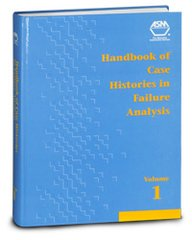 ASM-06340G Handbook of Case Histories in Failure Analysis, Volume 1