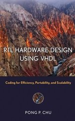 IEEE-72092-8 RTL Hardware Design Using VHDL: Coding for Efficiency, Portability, and Scalability
