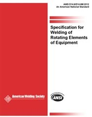 AWS- D14.6/D14.6M:2012 Specification for Welding of Rotating Elements of Equipments