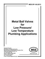 MSS-SP-145-2013 Metal Ball Valves for Low Pressure/Low Temperature Plumbing Applications