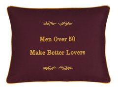 Item # P036   Men over 50 make better lovers.