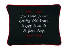 Item # P153 You know you're getting old when happy hour is a good nap.
