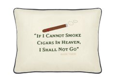 "Item # P005 "" If I cannot smoke in heaven I shall not go."""