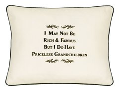 Item # P138 I may not be rich & famous but I have priceless Grandchildren.